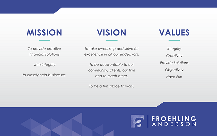 Mission Vision Values of Froehling Anderson CPAs